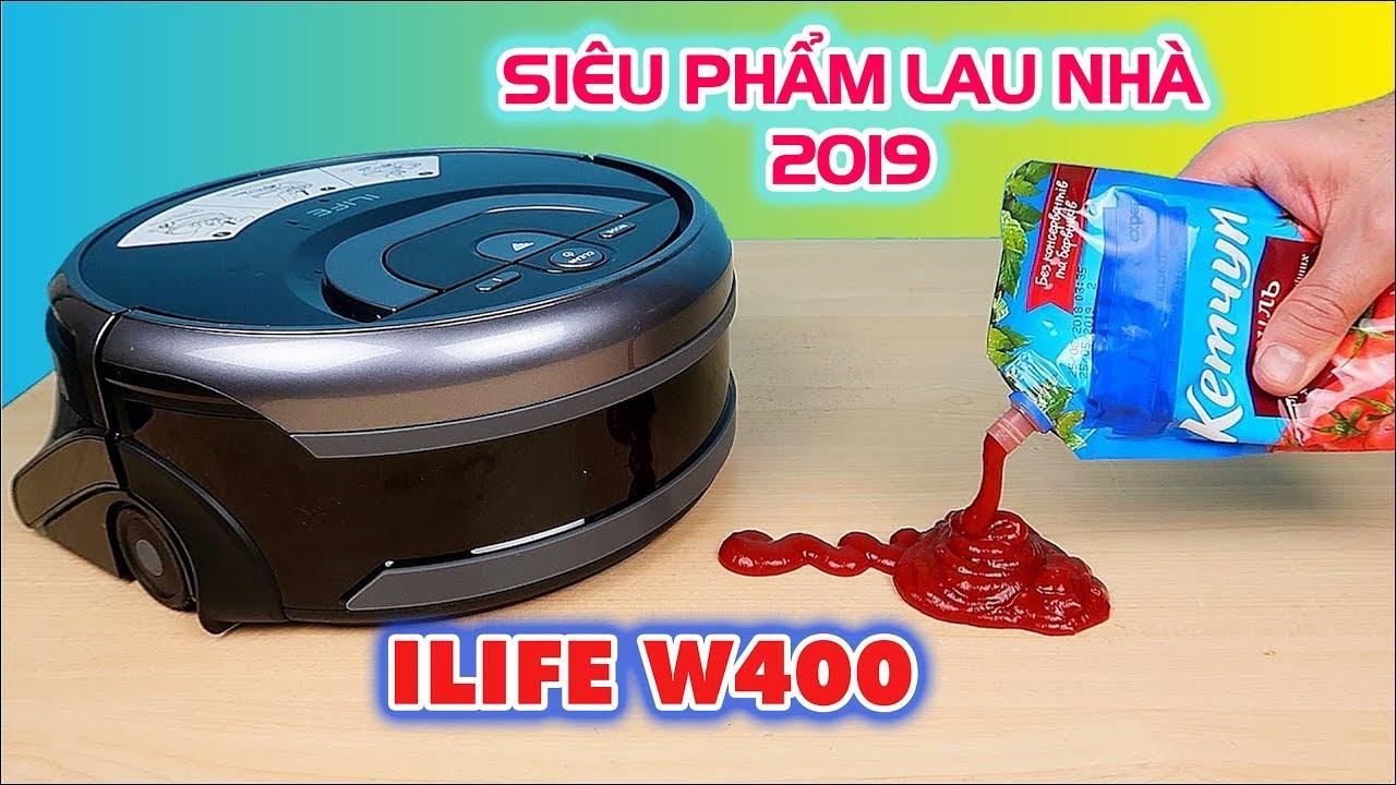 ILIFE W400: SIÊU PHẨM ROBOT LAU NHÀ CỰC SẠCH 2019