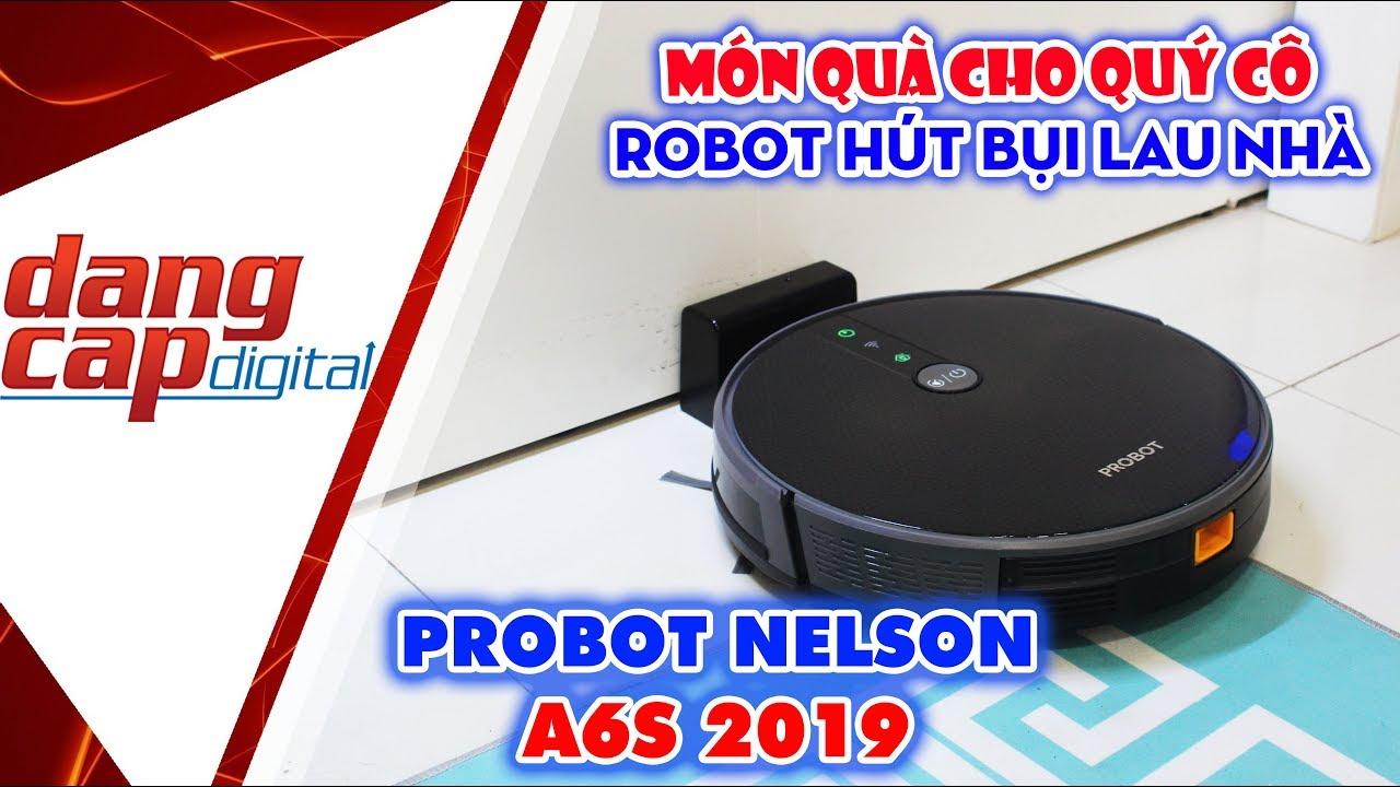 PROBOT NELSON A6S: CHỌN MUA ROBOT HÚT BỤI CUỐI NĂM 2019 - Dangcapdigital.vn