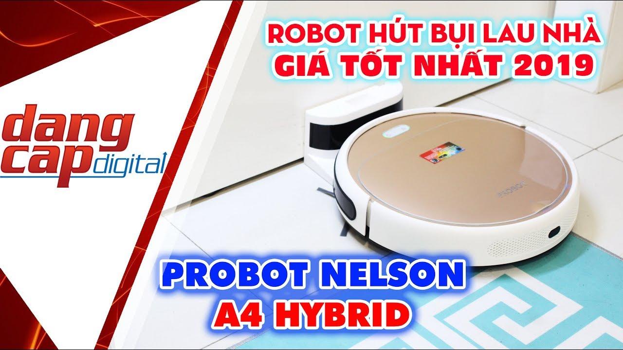 ROBOT HÚT BỤI LAU NHÀ GIÁ RẺ MÀ NGON 2019 | PROBOT NELSON A4 HYBRID - Dangcapdigital.vn